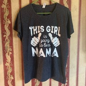 "Women's T-Shirt; ""This girl is going to be a nana"""